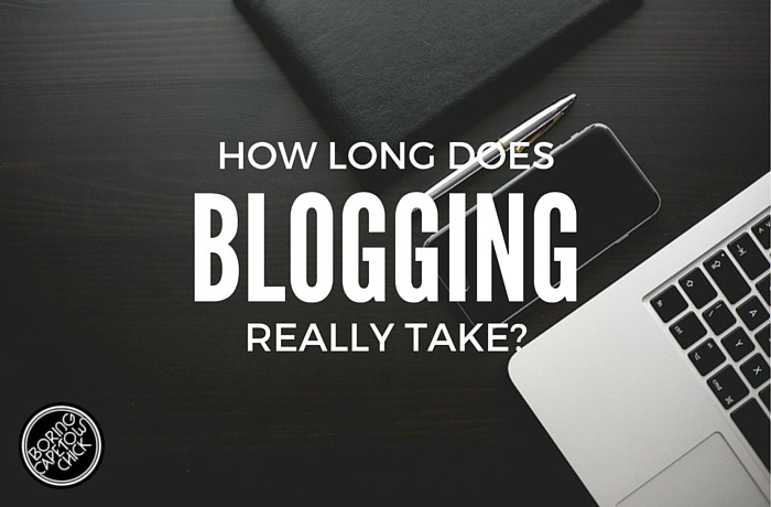 How Long Does Blogging Really Take - Boring Cape Town Chick